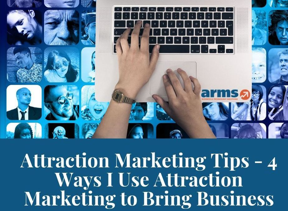 4 Ways I Use Attraction Marketing to Bring Business